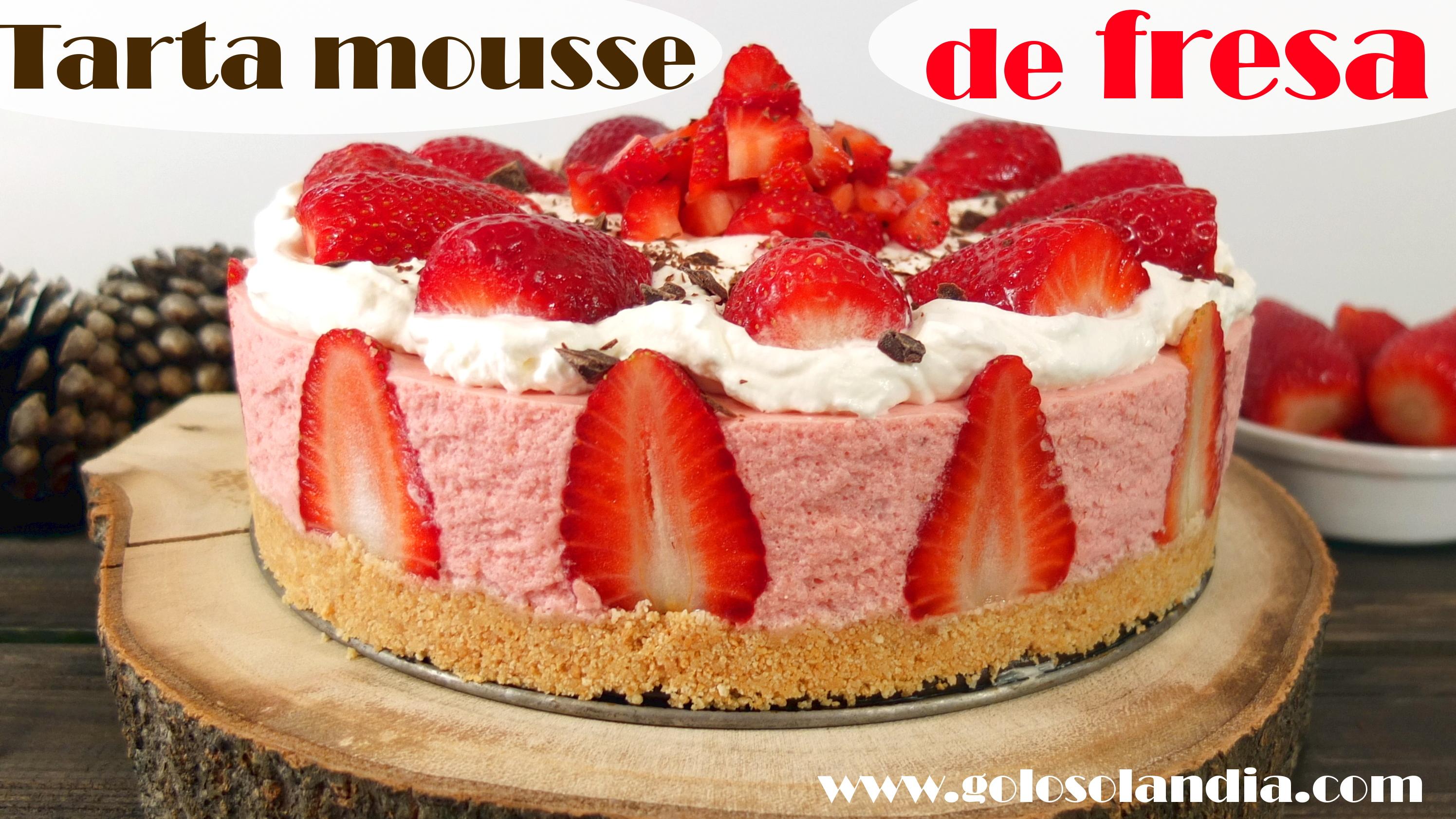 Tarta mousse de fresa receta escrita y v deo paso a paso - Mousse de fresa ...