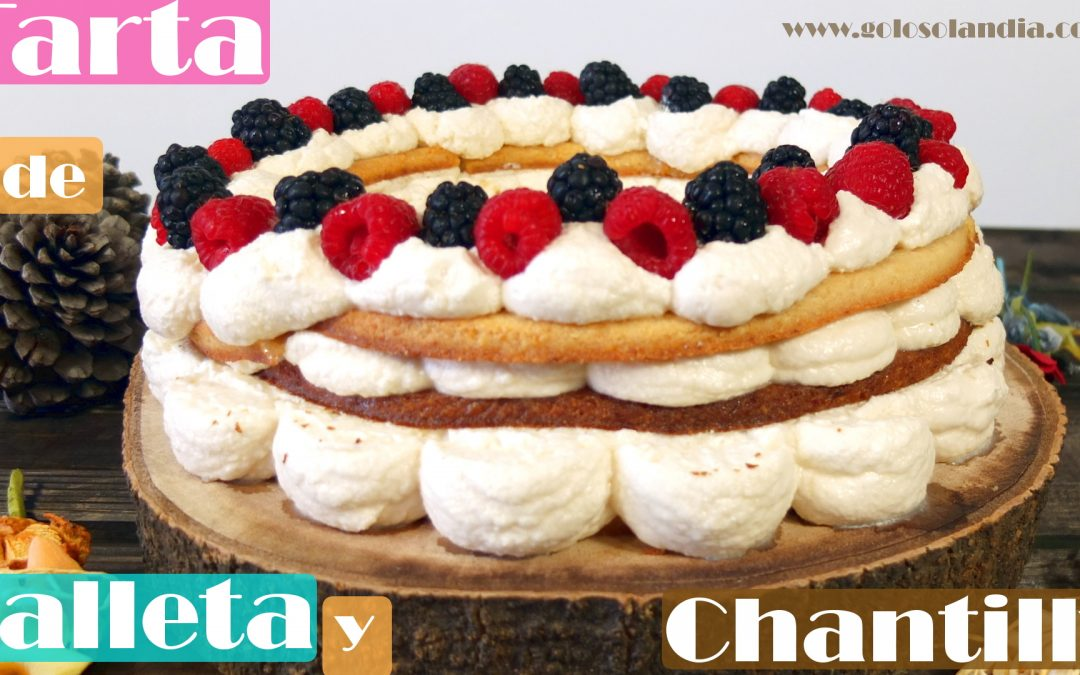 Tarta de galleta y chantilly