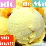 Helado de mango con y sin maquina heladera receta fácil