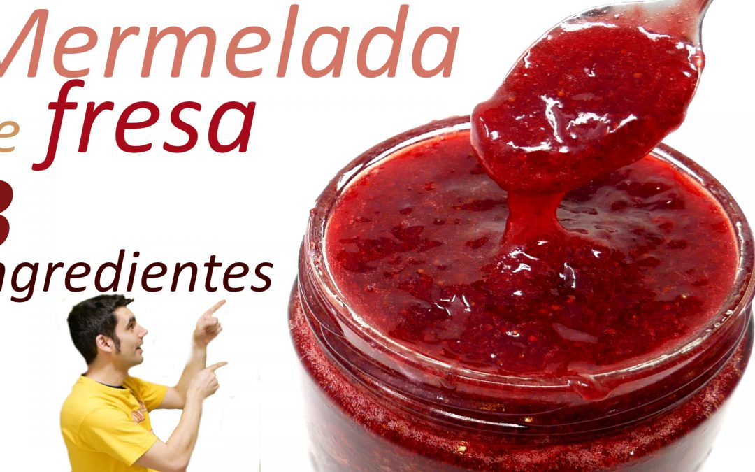 Mermelada de fresa con solo 3 ingredientes