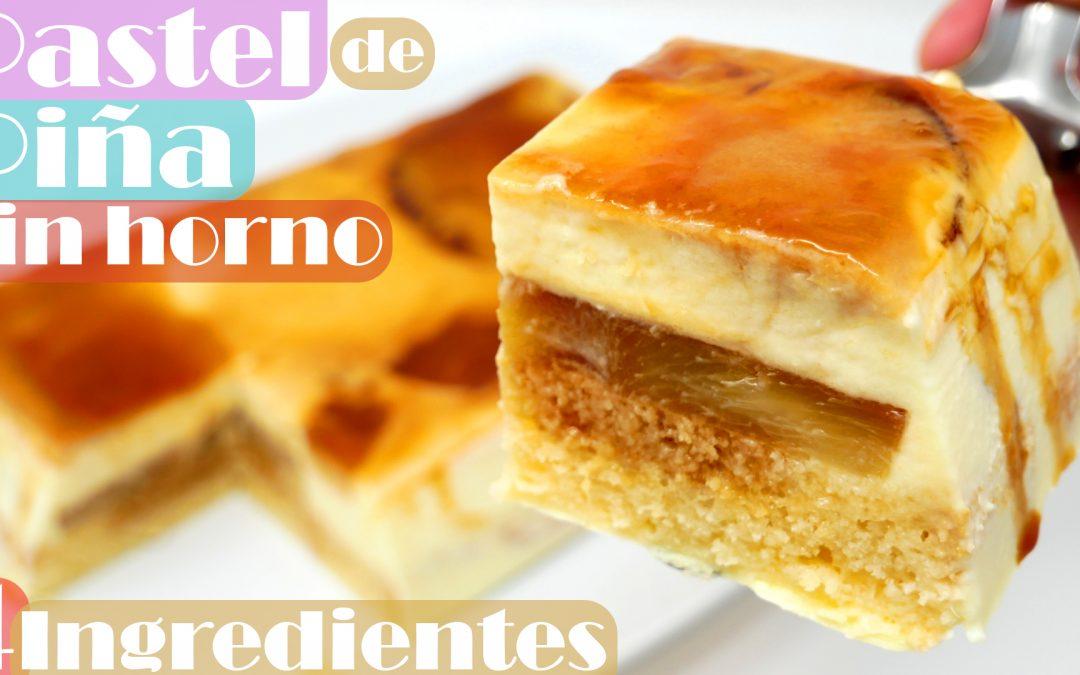 PASTEL de PIÑA con 4 INGREDIENTES y SIN HORNO🍍🍰😋 (tarta o torta de ANANÁS)